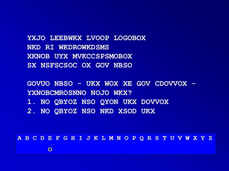 YXJO LEEBWKX LVOOP LOGOBOX NKD RI WKDROWKDSMS XKNOB UYX MVKCCSPSMOBOX SX NSFSCSOC OX GOV NBSO GOVUO NBSO - UKX WOX XE GOV CDOVVOX - YXNOBCMROSNNO NOJO WKX.