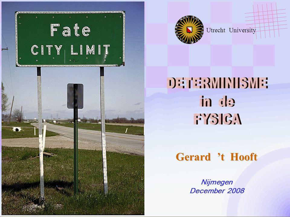 Gerard 't Hooft Nijmegen December 2008 Utrecht University