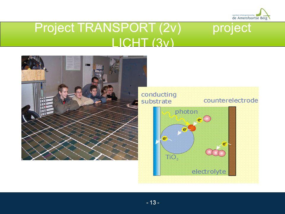 - 13 - Project TRANSPORT (2v) project LICHT (3v)