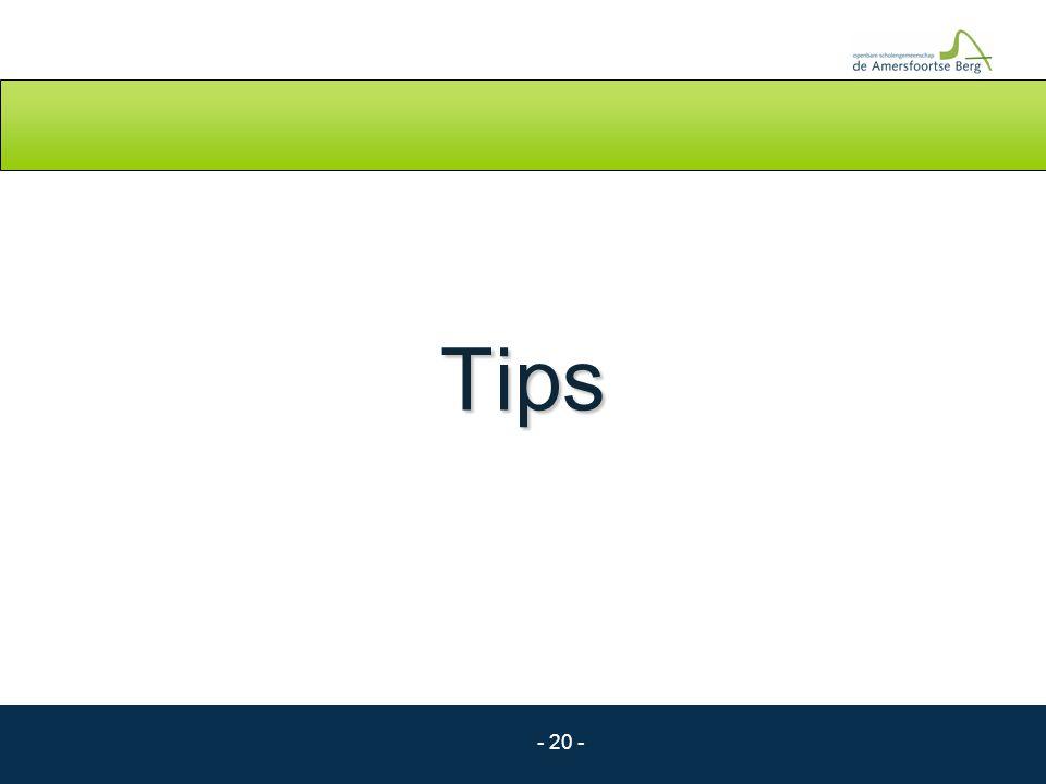 - 20 - Tips