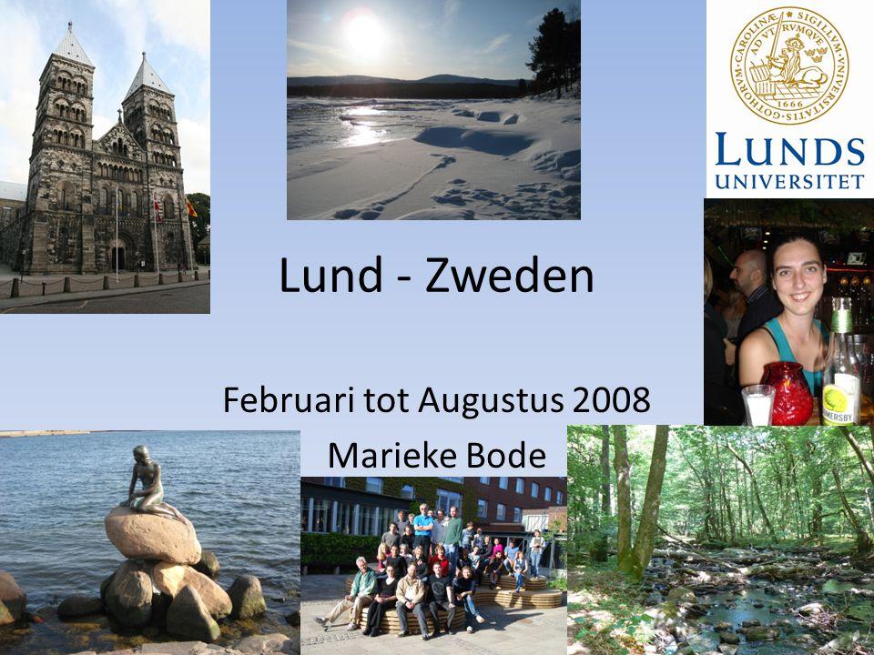 Lund - Zweden Februari tot Augustus 2008 Marieke Bode