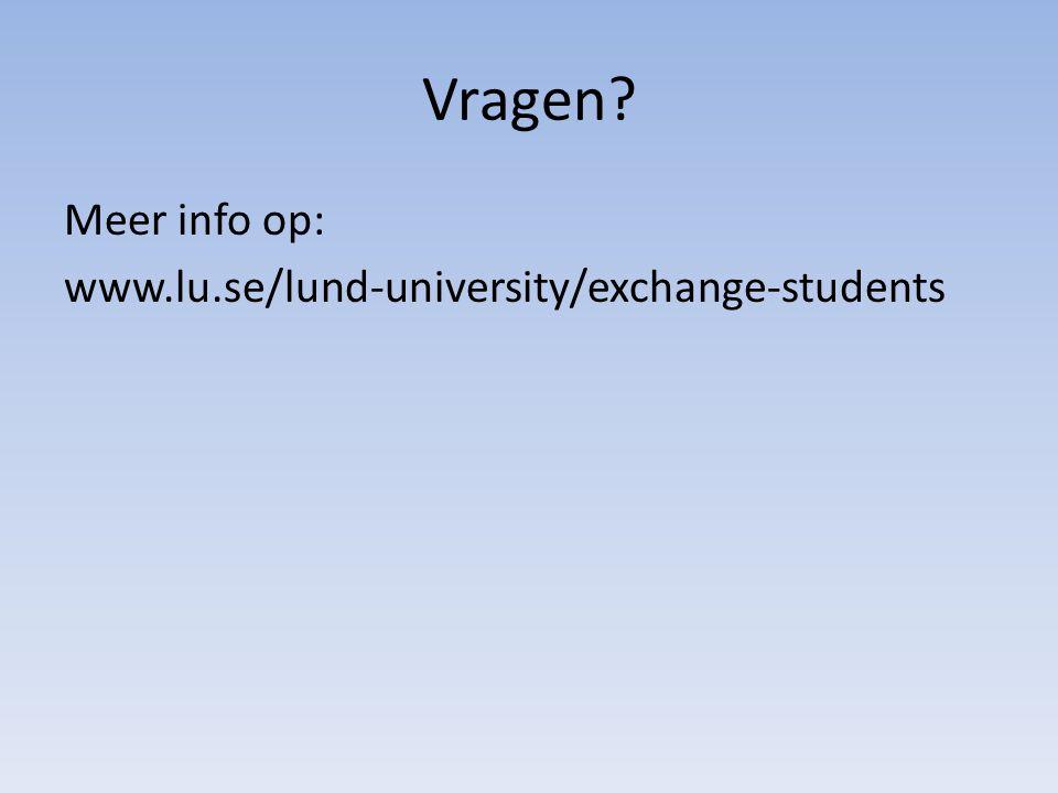 Vragen Meer info op: www.lu.se/lund-university/exchange-students