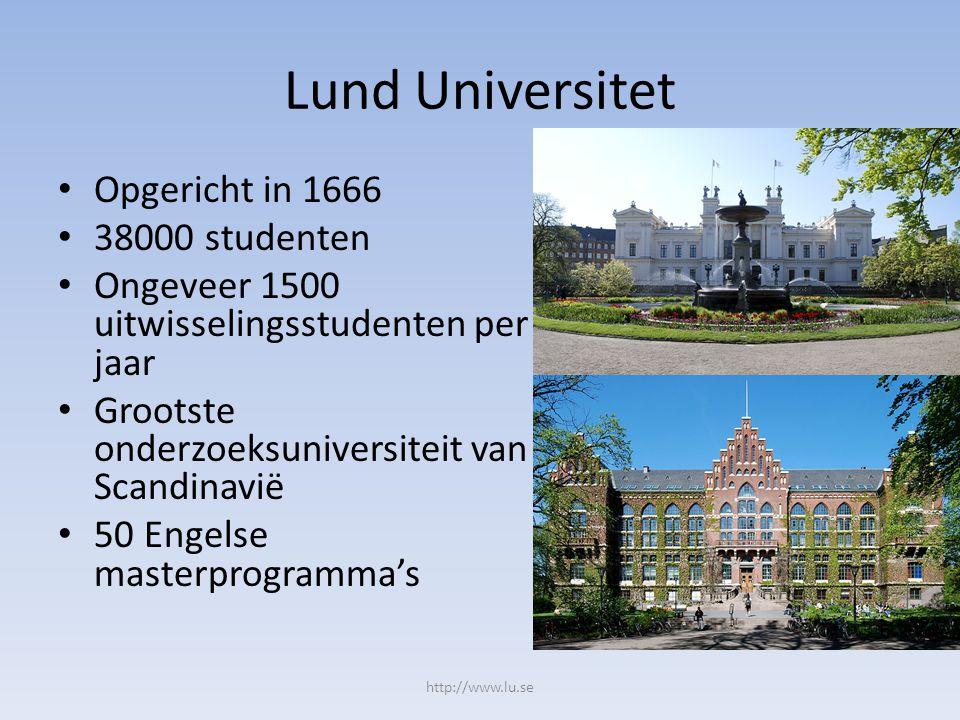 Lund Universitet Opgericht in 1666 38000 studenten Ongeveer 1500 uitwisselingsstudenten per jaar Grootste onderzoeksuniversiteit van Scandinavië 50 Engelse masterprogramma's http://www.lu.se
