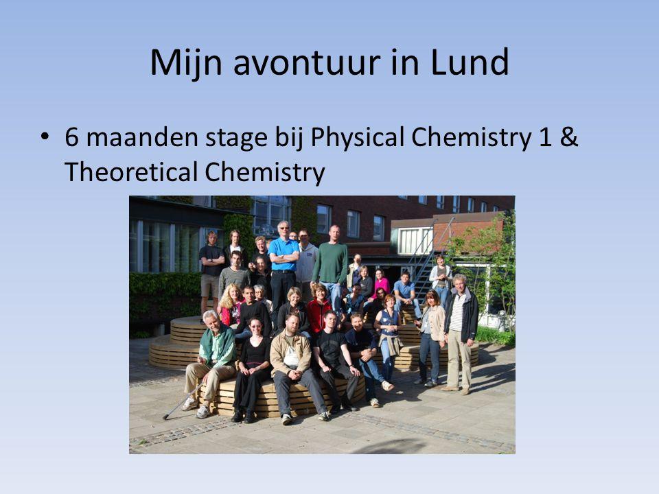 Mijn avontuur in Lund 6 maanden stage bij Physical Chemistry 1 & Theoretical Chemistry