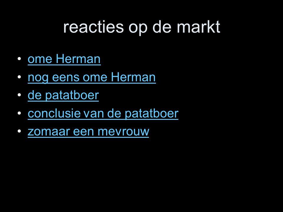 ome Herman nog eens ome Herman de patatboer conclusie van de patatboer zomaar een mevrouw reacties op de markt