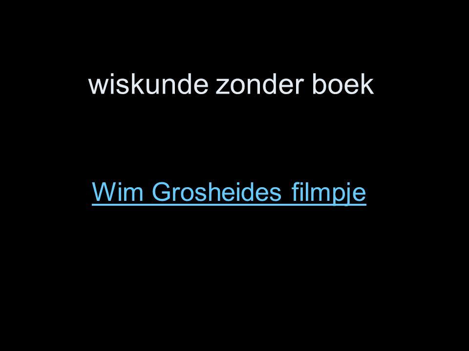 wiskunde zonder boek Wim Grosheides filmpje