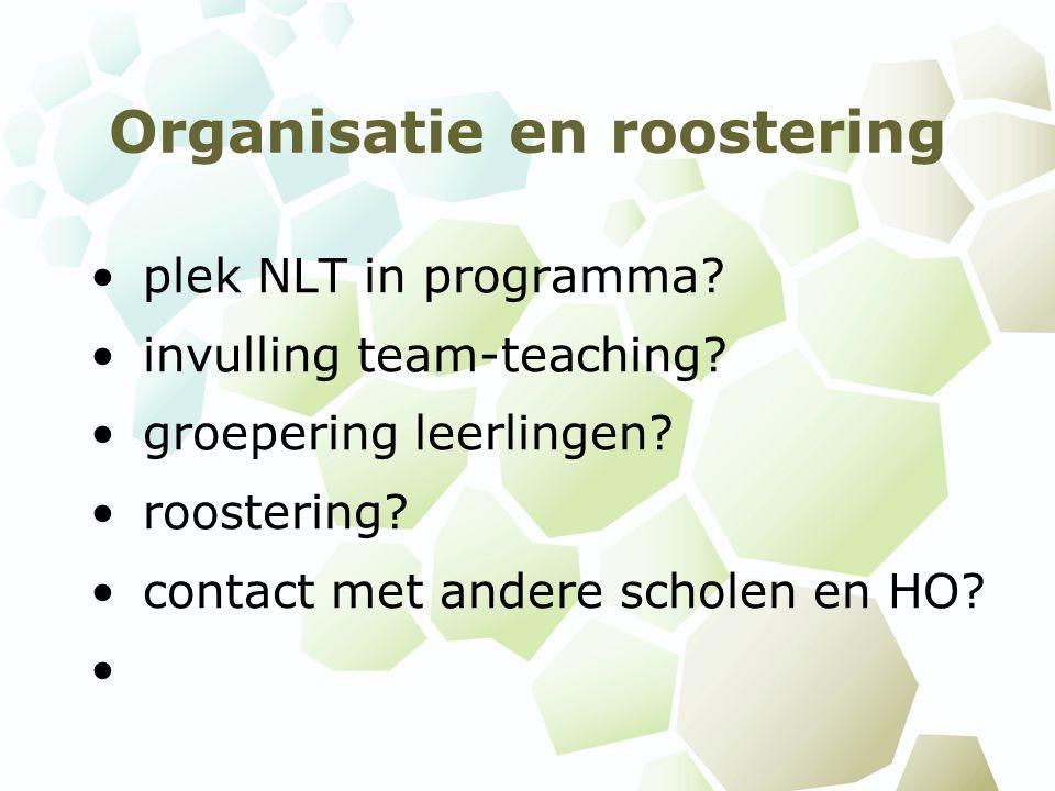Organisatie en roostering plek NLT in programma.invulling team-teaching.