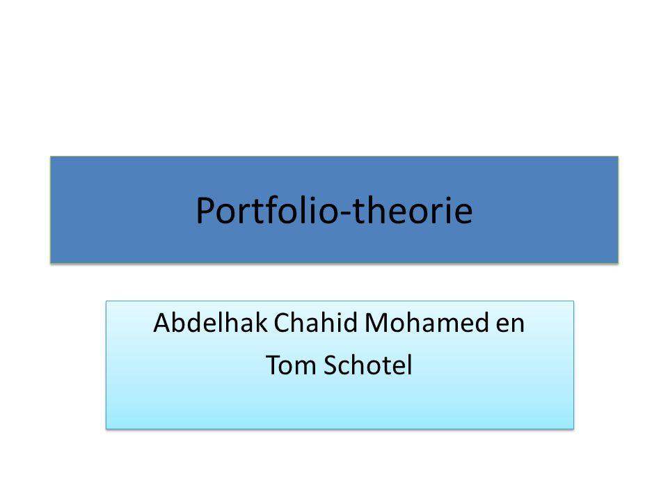 Portfolio-theorie Abdelhak Chahid Mohamed en Tom Schotel Abdelhak Chahid Mohamed en Tom Schotel