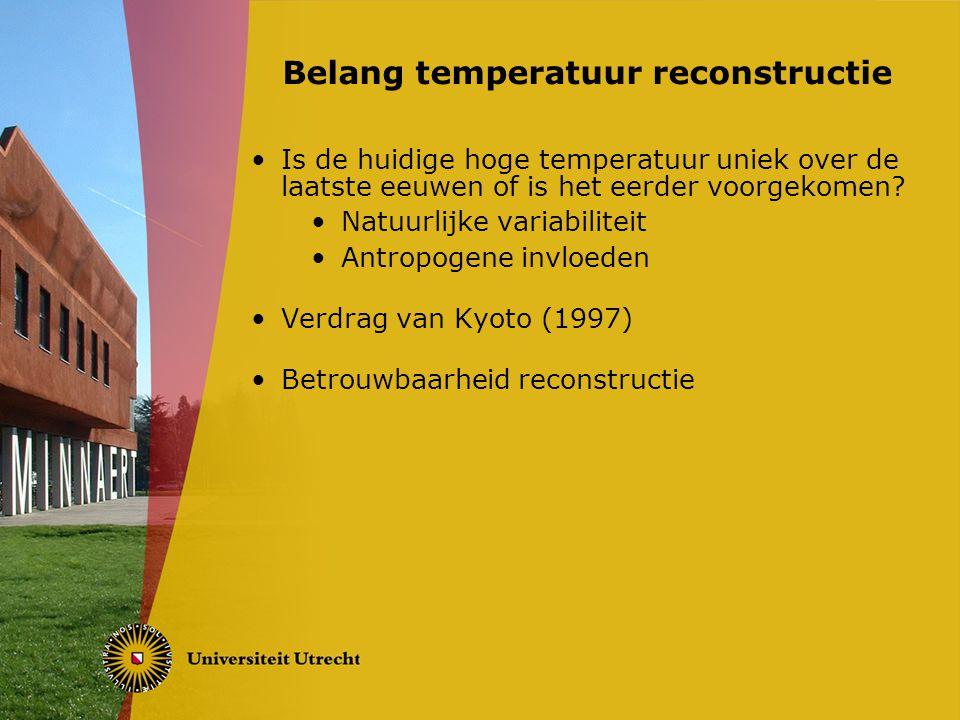Is de huidige hoge temperatuur uniek over de laatste eeuwen of is het eerder voorgekomen.