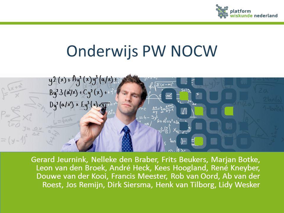 Onderwijs PW NOCW Gerard Jeurnink, Nelleke den Braber, Frits Beukers, Marjan Botke, Leon van den Broek, André Heck, Kees Hoogland, René Kneyber, Douwe
