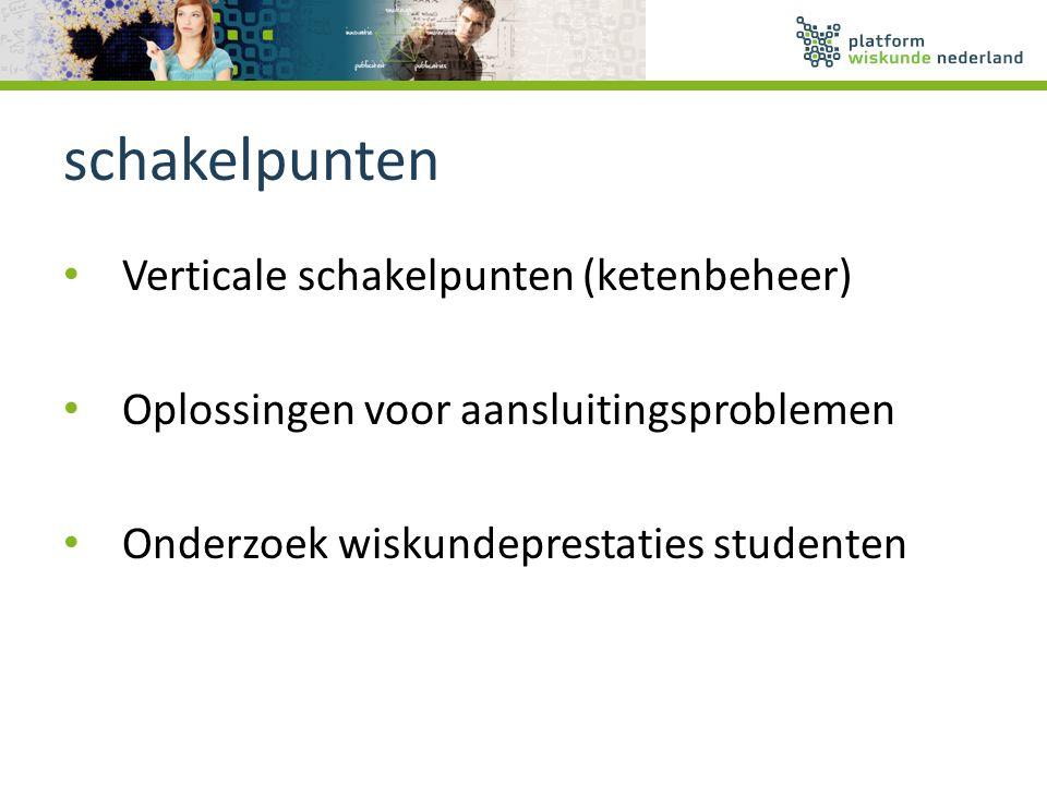 schakelpunten Verticale schakelpunten (ketenbeheer) Oplossingen voor aansluitingsproblemen Onderzoek wiskundeprestaties studenten