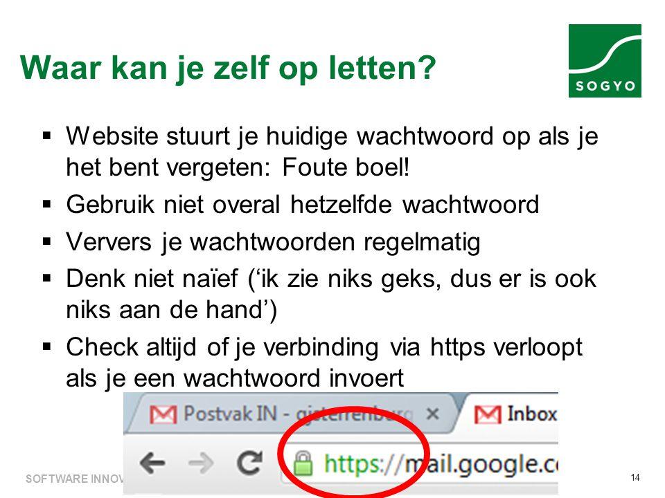 Waar kan je zelf op letten?  Website stuurt je huidige wachtwoord op als je het bent vergeten: Foute boel!  Gebruik niet overal hetzelfde wachtwoord
