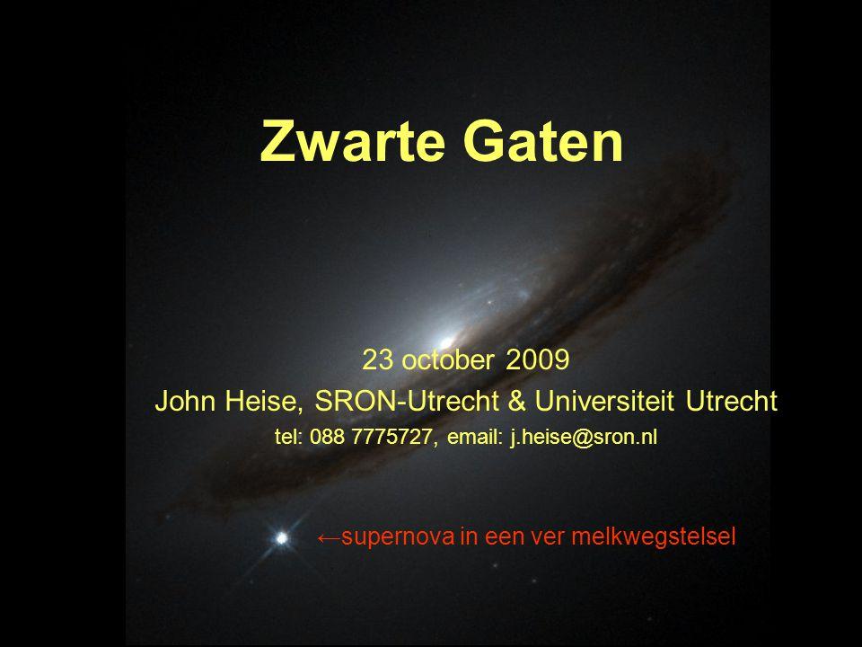 grote massa  grote Schwarzschildstraal ● 3 km voor massa zo groot als de Zon ● 3 miljard km voor M= 1 miljard Zonsmassa's ● 1 cm voor een massa als de Aarde ● 10 -34 m voor een zandkorrel van 20 microgram (de zgn.