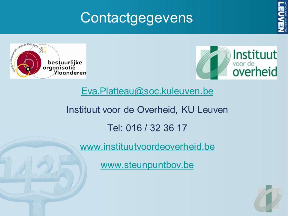 Contactgegevens Eva.Platteau@soc.kuleuven.be Instituut voor de Overheid, KU Leuven Tel: 016 / 32 36 17 www.instituutvoordeoverheid.be www.steunpuntbov.be