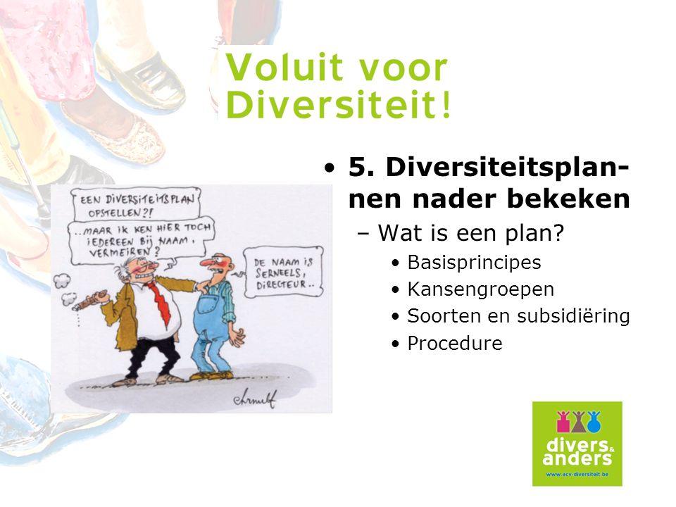 5. Diversiteitsplan- nen nader bekeken –Wat is een plan.