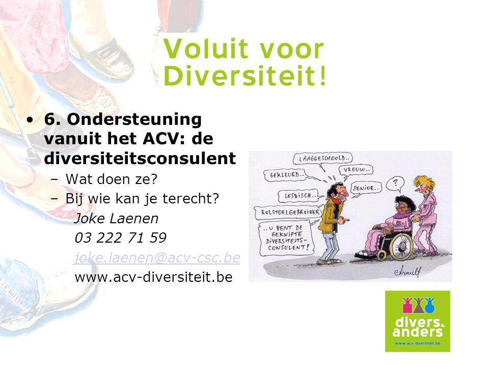 6.Ondersteuning vanuit het ACV: de diversiteitsconsulent –Wat doen ze.
