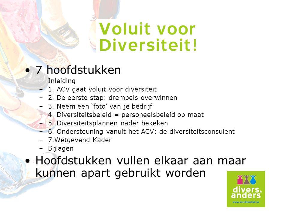 7 hoofdstukken –Inleiding –1.ACV gaat voluit voor diversiteit –2.