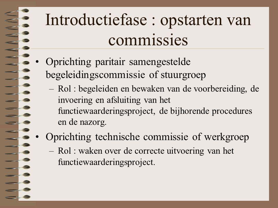 Introductiefase : opstarten van commissies Oprichting paritair samengestelde begeleidingscommissie of stuurgroep –Rol : begeleiden en bewaken van de v