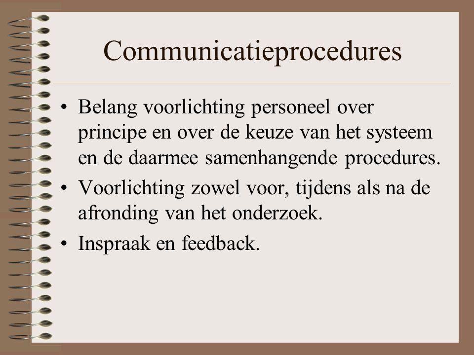 Communicatieprocedures Belang voorlichting personeel over principe en over de keuze van het systeem en de daarmee samenhangende procedures. Voorlichti