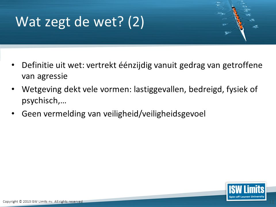 Copyright © 2013 ISW Limits nv.All rights reserved 11 Wat zegt de wet.