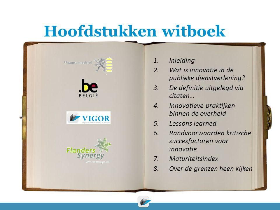 Hoofdstukken witboek 1.Inleiding 2.Wat is innovatie in de publieke dienstverlening.