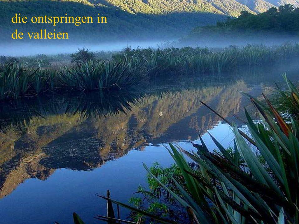 een land van beken, bronnen en waterstromen,