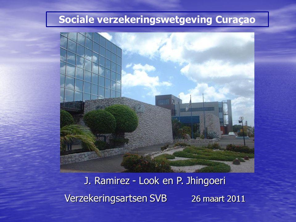 J. Ramirez - Look en P. Jhingoeri Verzekeringsartsen SVB 26 maart 2011 Sociale verzekeringswetgeving Curaçao