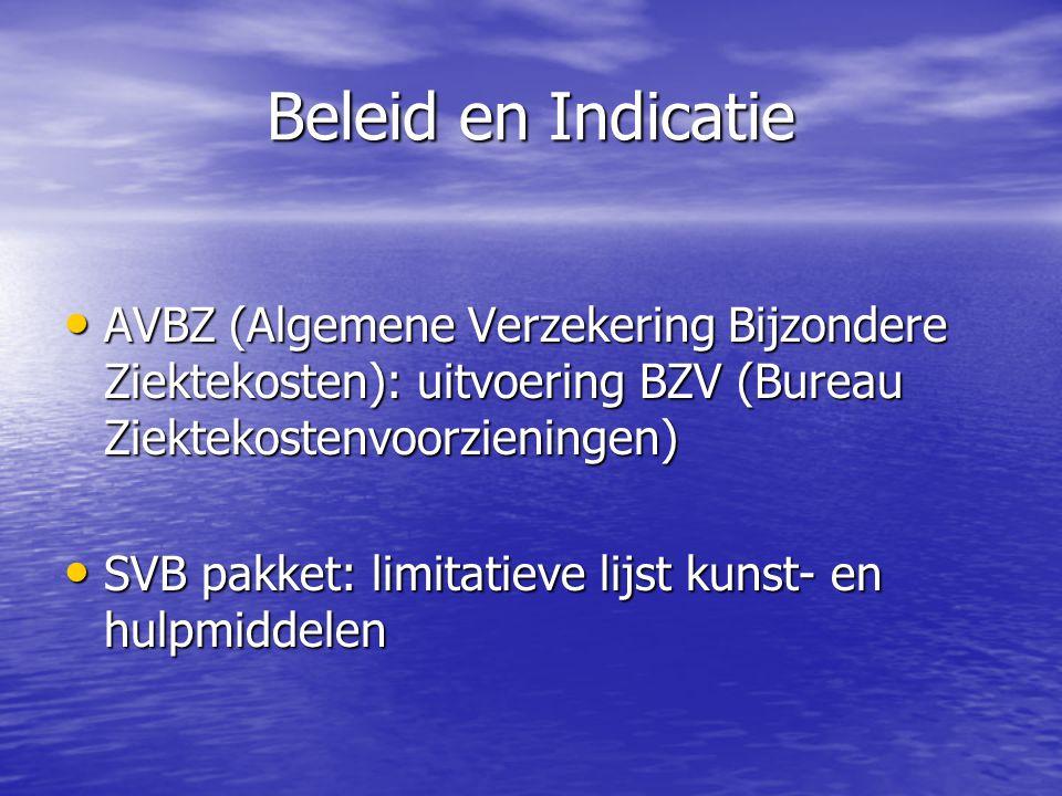 Beleid en Indicatie AVBZ (Algemene Verzekering Bijzondere Ziektekosten): uitvoering BZV (Bureau Ziektekostenvoorzieningen) AVBZ (Algemene Verzekering
