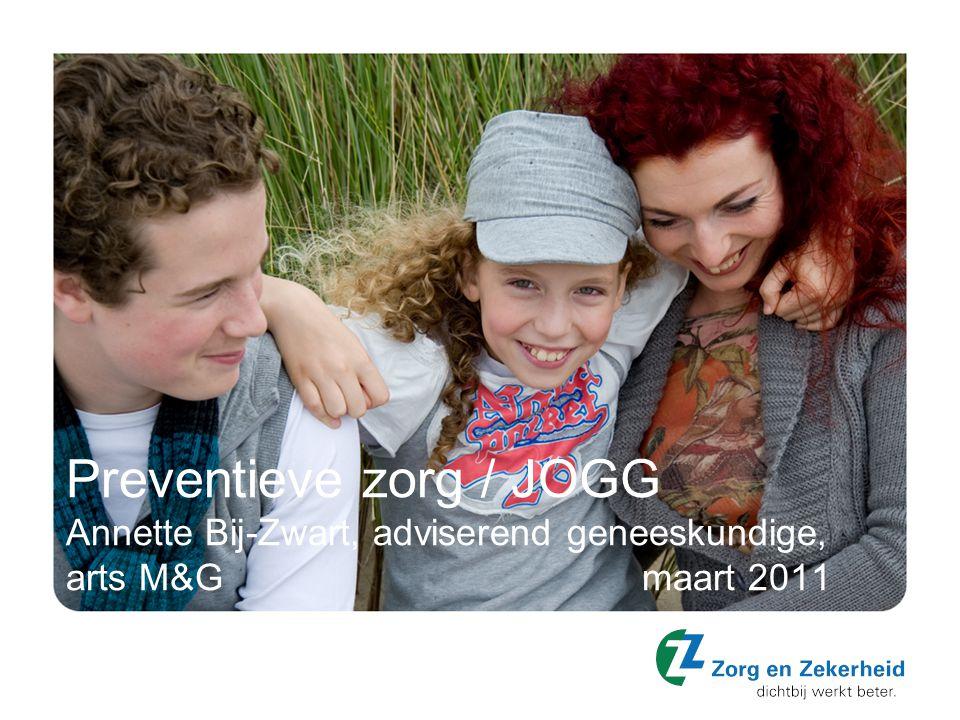 Preventieve zorg / JOGG Annette Bij-Zwart, adviserend geneeskundige, arts M&Gmaart 2011