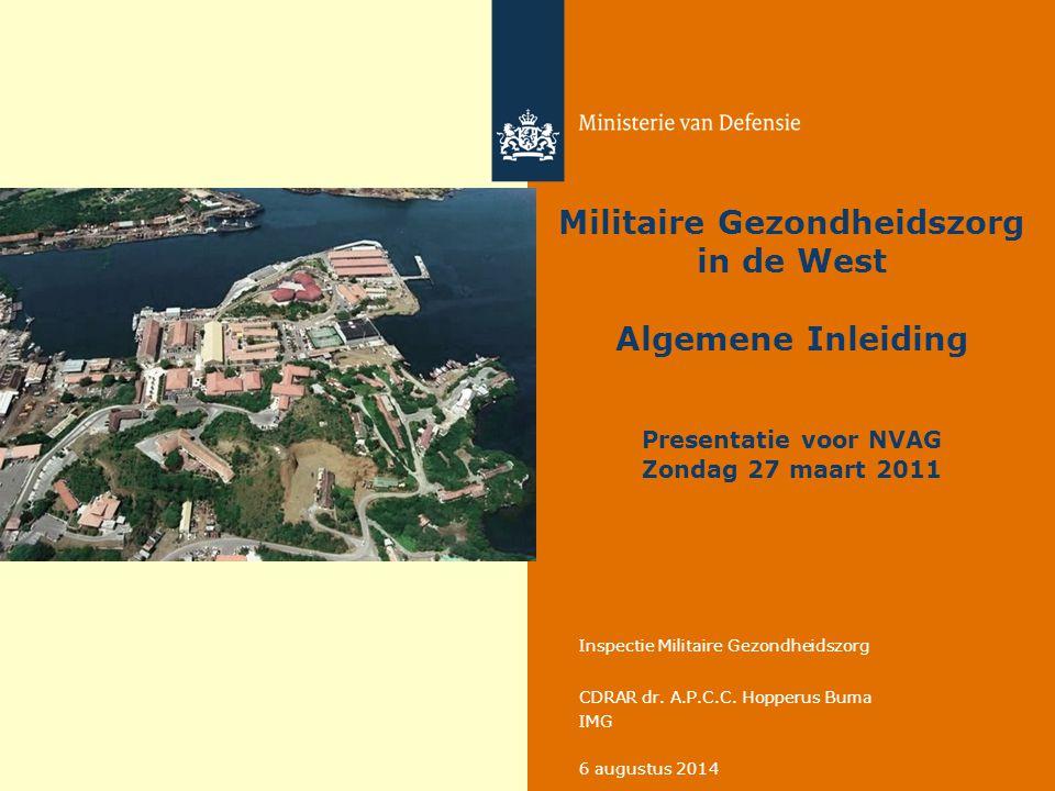 6 augustus 2014 Inspectie Militaire Gezondheidszorg CDRAR dr. A.P.C.C. Hopperus Buma IMG Militaire Gezondheidszorg in de West Algemene Inleiding Prese