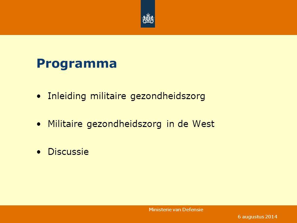 Ministerie van Defensie 6 augustus 2014 Programma Inleiding militaire gezondheidszorg Militaire gezondheidszorg in de West Discussie