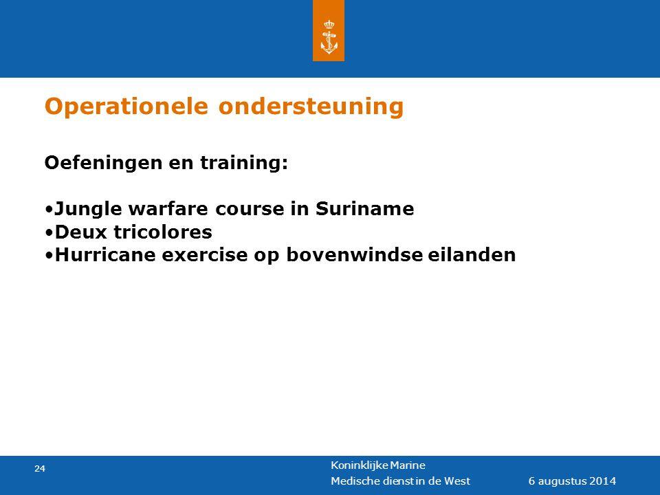 Koninklijke Marine 24 6 augustus 2014 Medische dienst in de West Operationele ondersteuning Oefeningen en training: Jungle warfare course in Suriname