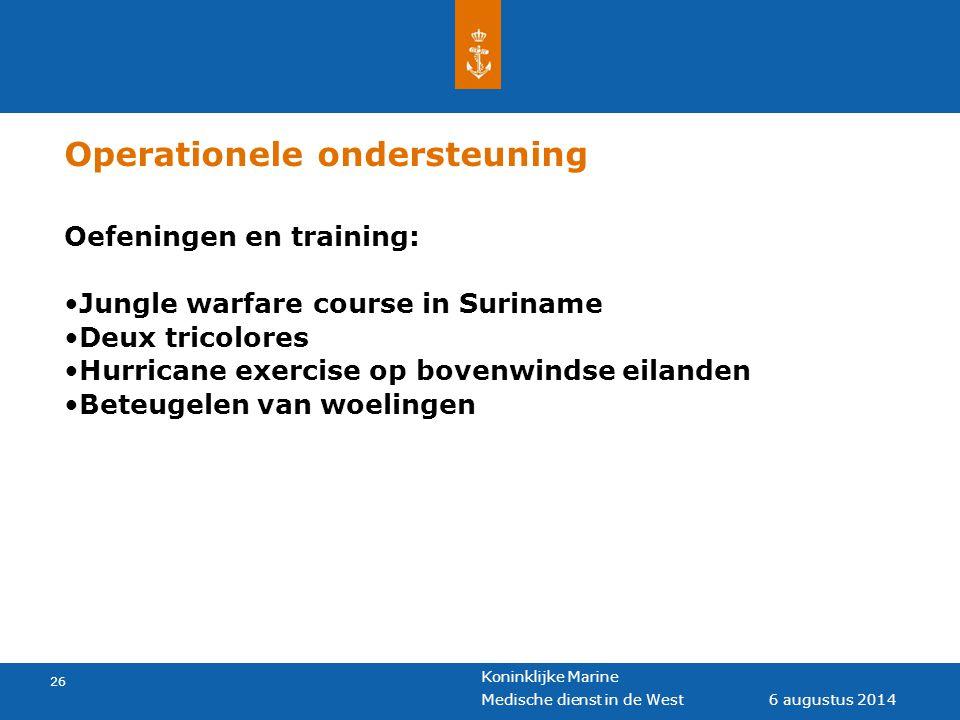 Koninklijke Marine 26 6 augustus 2014 Medische dienst in de West Operationele ondersteuning Oefeningen en training: Jungle warfare course in Suriname
