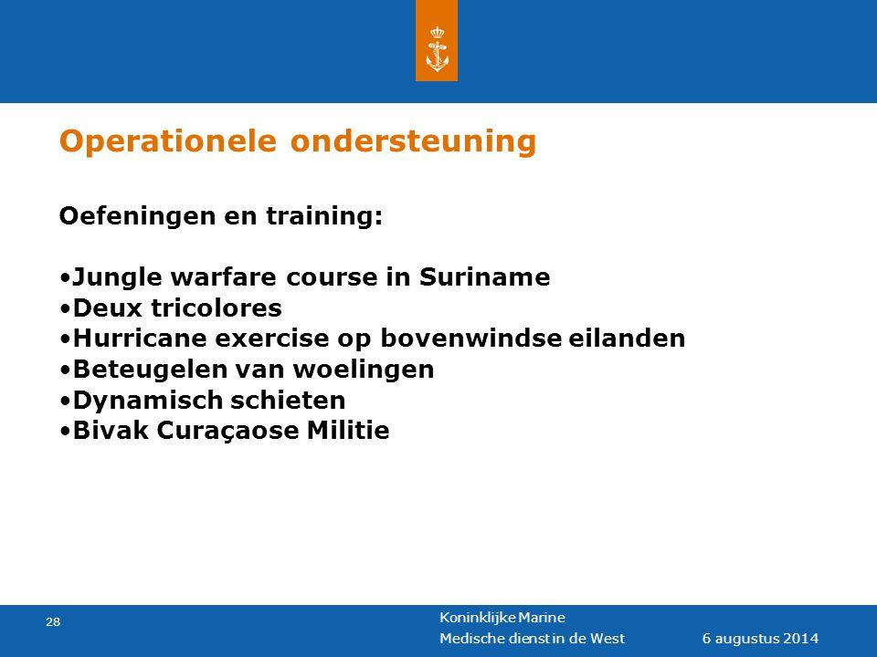 Koninklijke Marine 28 6 augustus 2014 Medische dienst in de West Operationele ondersteuning Oefeningen en training: Jungle warfare course in Suriname