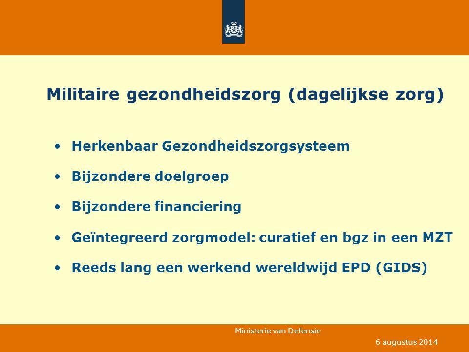 Ministerie van Defensie 6 augustus 2014 Militaire gezondheidszorg (dagelijkse zorg) Herkenbaar Gezondheidszorgsysteem Bijzondere doelgroep Bijzondere