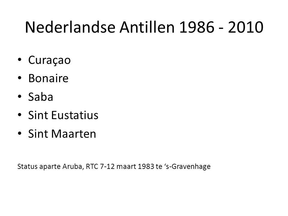 Nederlandse Antillen 1986 - 2010 Curaçao Bonaire Saba Sint Eustatius Sint Maarten Status aparte Aruba, RTC 7-12 maart 1983 te 's-Gravenhage
