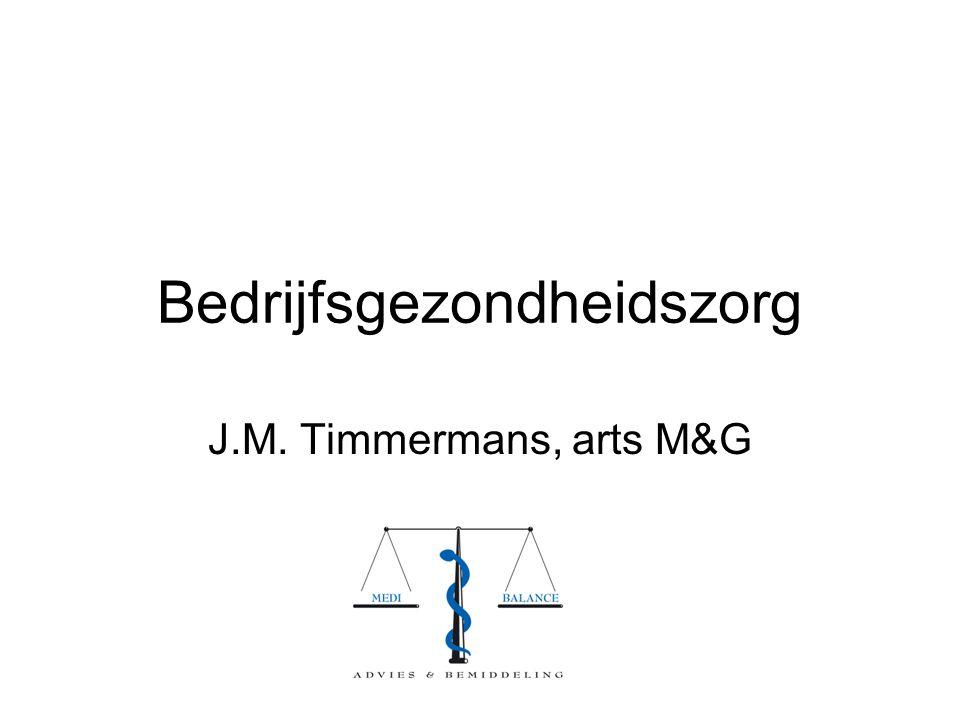 Bedrijfsgezondheidszorg J.M. Timmermans, arts M&G