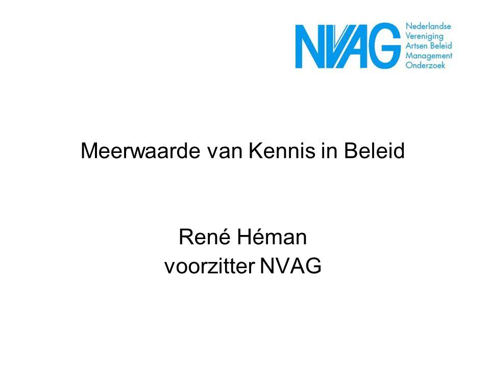 Meerwaarde van Kennis in Beleid René Héman voorzitter NVAG