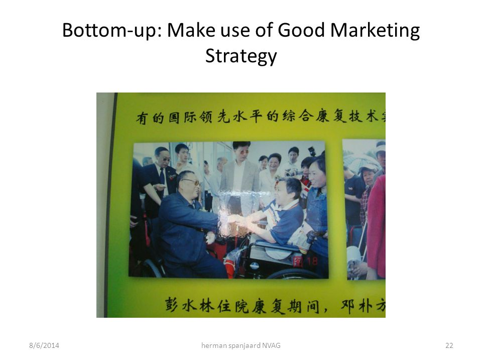 Bottom-up: Make use of Good Marketing Strategy 8/6/2014herman spanjaard NVAG22