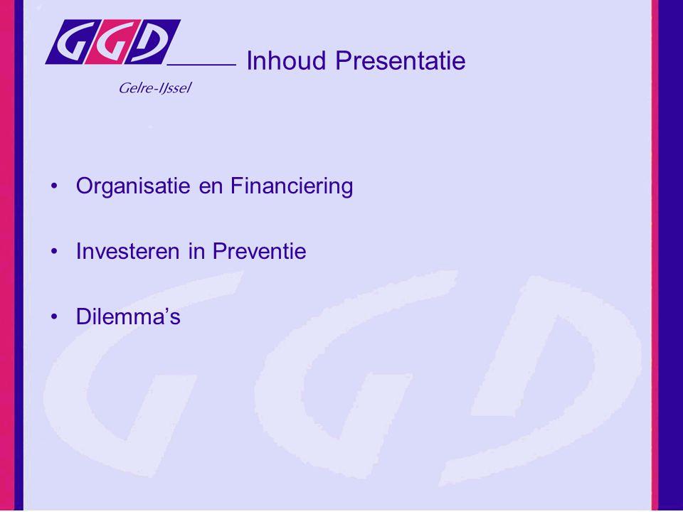 Inhoud Presentatie Organisatie en Financiering Investeren in Preventie Dilemma's