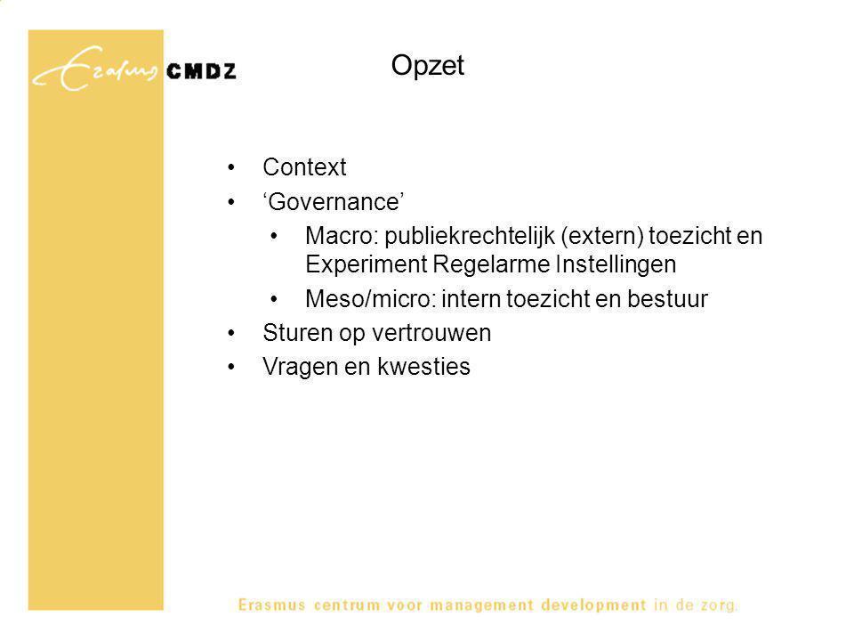 De context Publiek-private vervlechting Liberalisering / privatisering (jaren '80/'90) Gereguleerde concurrentie in de zorg Zoektocht andere rol overheid, marktregulering kwaliteit, toegankelijkheid en betaalbaarheid verankering rol consument/burger -> keuze en exit -> binding en voice Zoektocht andere rol inkopers/financiers Rol media: onvrede, incidenten Verantwoording Afnemend vertrouwen en toenemende controle (extern en intern)