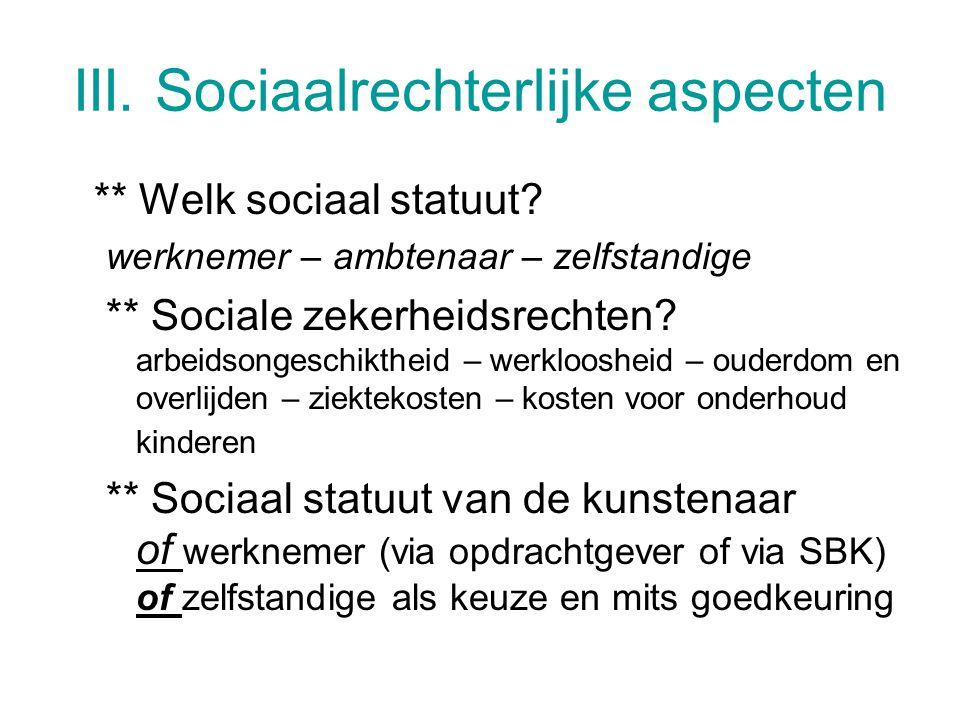 III. Sociaalrechterlijke aspecten ** Welk sociaal statuut.