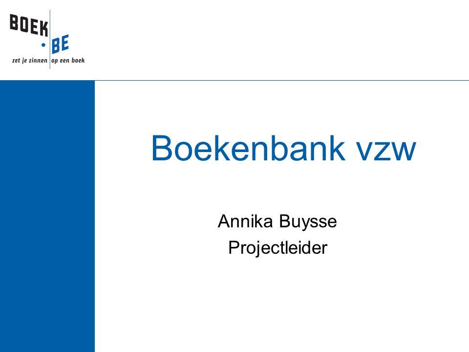 Aantal gebruikers Boekenbank  315 boekhandels (verkooppunten)  88 uitgevers (juridische entiteiten)  31 importeurs / distributeurs  191 bibliotheken en documentatiecentra  Ca.
