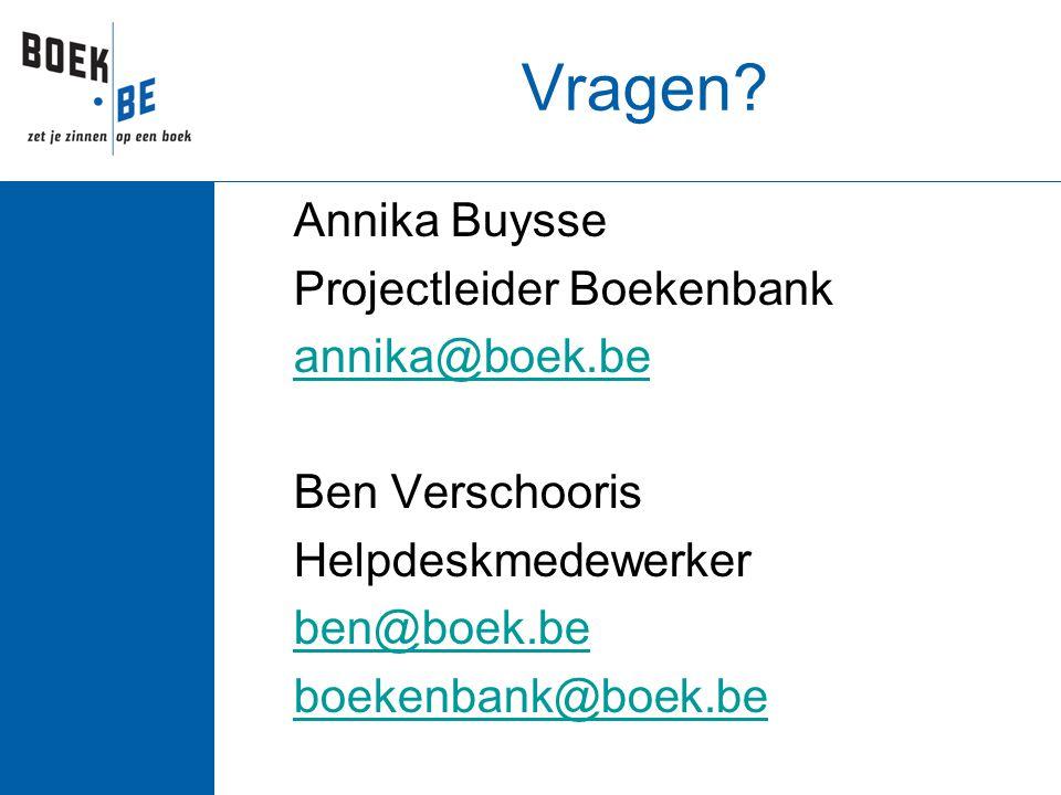 Vragen? Annika Buysse Projectleider Boekenbank annika@boek.be Ben Verschooris Helpdeskmedewerker ben@boek.be boekenbank@boek.be