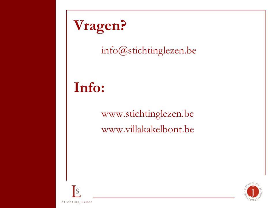 Vragen info@stichtinglezen.be Info: www.stichtinglezen.be www.villakakelbont.be
