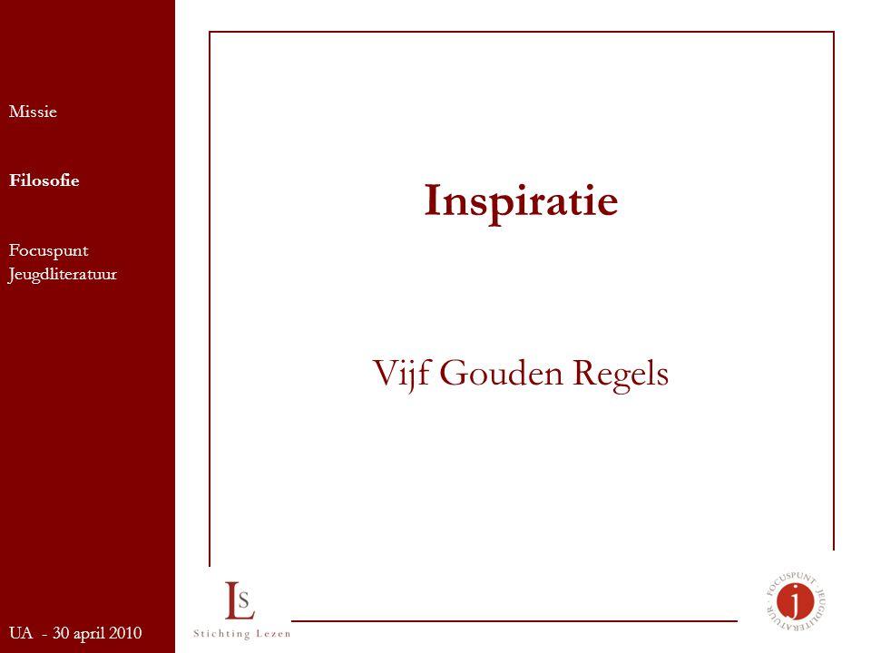 Inspiratie Vijf Gouden Regels Missie Filosofie Focuspunt Jeugdliteratuur UA - 30 april 2010