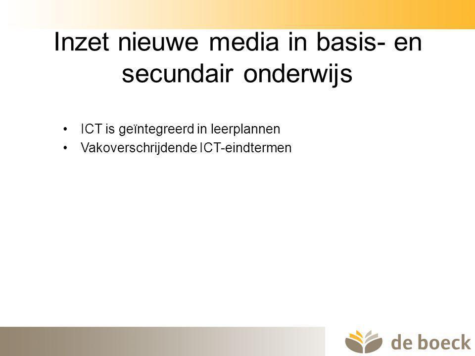 24 Inzet nieuwe media in basis- en secundair onderwijs ICT is geïntegreerd in leerplannen Vakoverschrijdende ICT-eindtermen