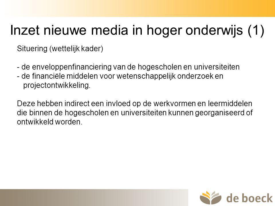 25 Inzet nieuwe media in hoger onderwijs (1) Situering (wettelijk kader) - de enveloppenfinanciering van de hogescholen en universiteiten - de financi