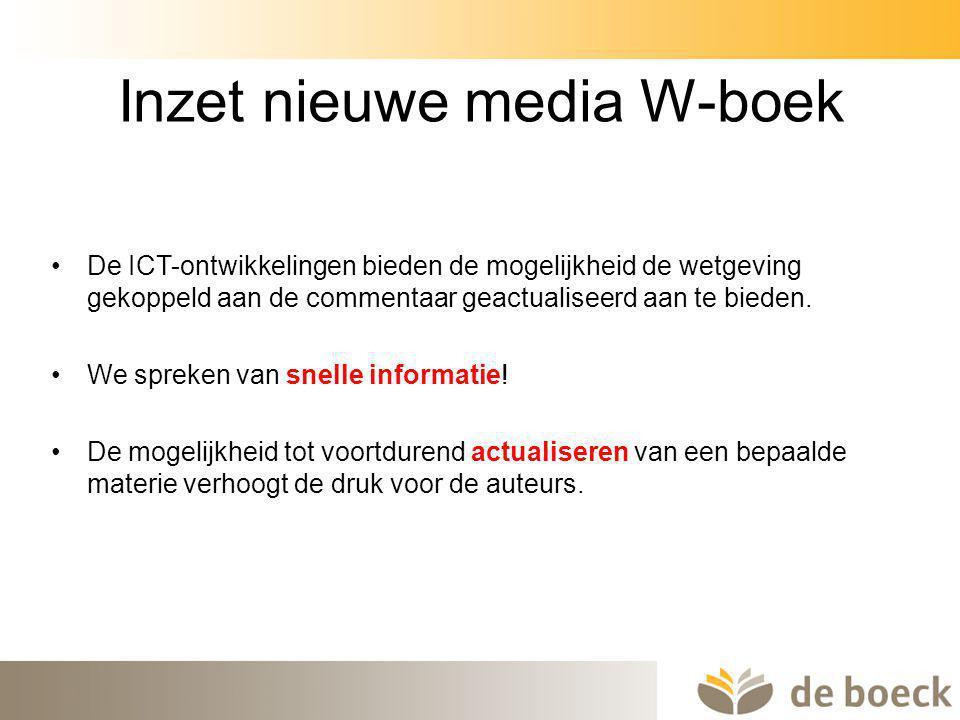 31 Inzet nieuwe media W-boek De ICT-ontwikkelingen bieden de mogelijkheid de wetgeving gekoppeld aan de commentaar geactualiseerd aan te bieden. We sp