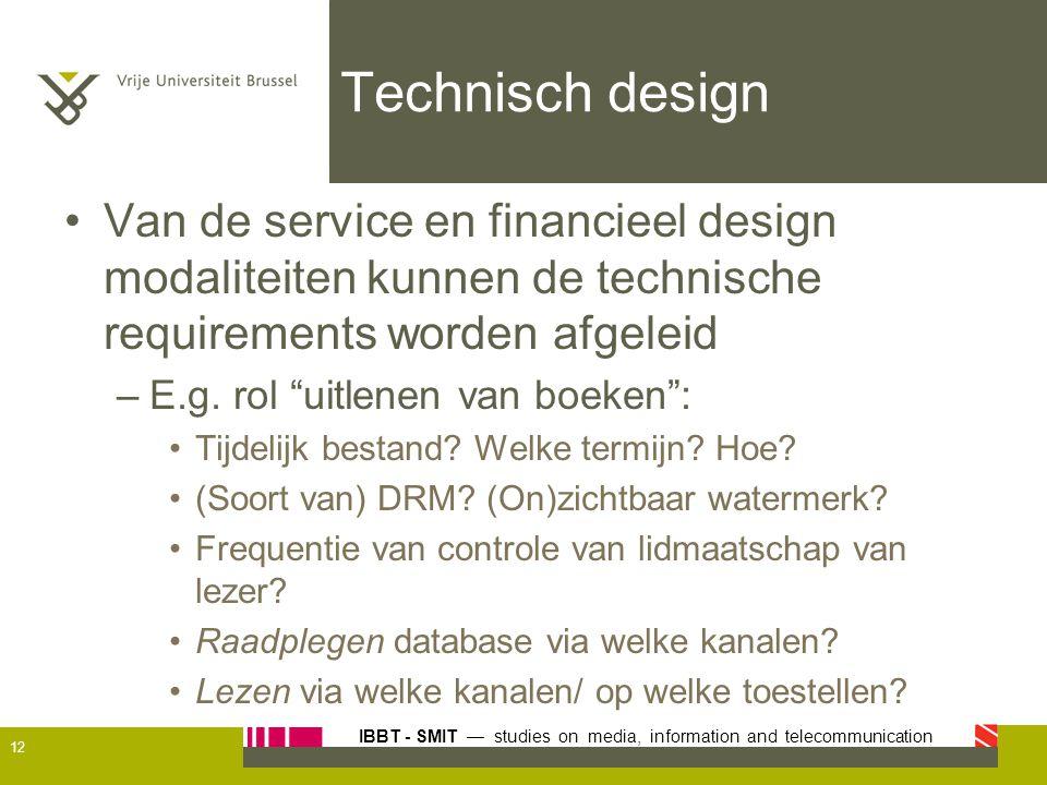 IBBT - SMIT — studies on media, information and telecommunication Technisch design Van de service en financieel design modaliteiten kunnen de technisc